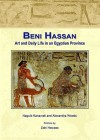 Beni Hassan: Art and Daily Life in an Egyptian Province - Naguib Kanawati, Alexandra Woods, Zahi A. Hawass