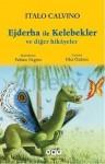 Ejderha ile Kelebekler ve diğer hikayeler - Italo Calvino