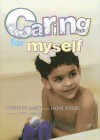 Caring for Myself: A Social Skills Storybook - Christy Gast