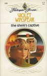 The Sheik's Captive - Violet Winspear
