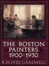 The Boston Painters 1900-1930 - R.H. Ives Gammell, Elizabeth Hunter