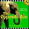 The Opposite Zoo - Steven Walker