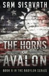 The Horns of Avalon (Purge of Babylon) (Volume 8) - Sam Sisavath