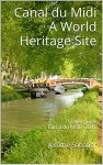 Canal du Midi A World Heritage Site: Travel guide Canal du Midi - 2016 - Jérôme Sabatier