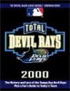 Total Devil Rays 2000 (Total Baseball Companions) - Stuart Shea