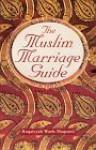 The Muslim Marriage Guide (Censored Edition) - Ruqaiyyah Waris Maqsood