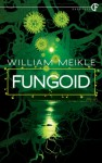 Fungoid - William Meikle