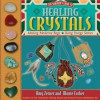 Healing Crystals: The Shaman's Guide to Making Medicine Bags & Using Energy Stones - Amy Zerner, Monte Farber