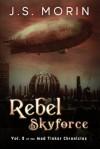 Rebel Skyforce - J.S. Morin