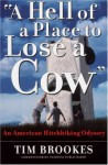 'A Hell of a Place to Lose a Cow': An American Hitchhiking Odyssey - Tim Brookes