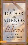 El Dador de Suenos Para Lideres = The Giver of Dreams for Leaders - Bruce Wilkinson