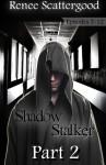 Shadow Stalker Part 2 (Volume 2) - Renee Scattergood