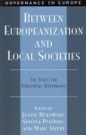 Between Europeanization and Local Societies: The Space for Territorial Governance - Jeanie Bukowski, Simona Piattoni