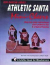 Ron Ransom Carves Athletic Santa Mini-Cheers - Ron Ransom, Jeffrey B. Snyder