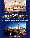 American Naval History: An Illustrated Chronology of the U.S. Navy and Marine Corps, 1775-Present - Jack Sweetman