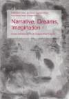 Narrative, Dreams, Imagination: Israeli and German Youth Imagine Their Futures - Karlfriedrich Herb, Jen Glaser, Barbara Weber, Eva Marsal, Takara Dobashi