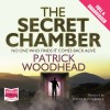 The Secret Chamber - Patrick Woodhead, Jonathan Keeble, Whole Story Audiobooks