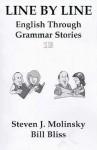 Line by Line: English Through Grammar Stories, Bk.1b - Steven J. Molinsky, Bill Bliss