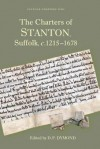 The Charters Of Stanton, Suffolk, C.1215 1678 (Suffolk Charters) - David Dymond