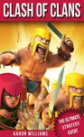 Clash of Clans: The Ultimate Strategy Guide - Aaron Williams