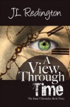 A View Through Time - J.L. Redington, Nicole Sanders
