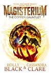 Magisterium: The Copper Gauntlet - Holly Black, Cassandra Clare