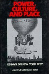 Power, Culture, and Place: Essays on New York City - John H. Mollenkopf