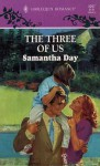The Three Of Us (Harlequin Romance No, 3297) - Samantha Day
