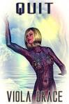 Quit (Terran Times Second Wave Book 36) - Viola Grace