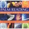 Palm Reading: Find Out Your Future: The Secrets of Character and Destiny Revealed in Your Hand: A Practical Guide with 200 Photographs and Illustrations - Staci Mendoza