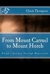 From Mount Carmel to Mount Horeb - Chuck Thompson