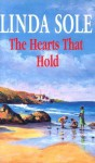 The Hearts That Hold - Linda Sole