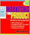 Marketing Your Product [With CDROM] - Donald G. Cyr, Douglas A. Gray