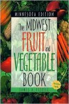 Midwest Fruit and Vegetable Book Minnesota Edition - James Fizzell, Thomas Nelson Publishers
