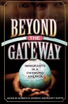 Beyond the Gateway: Immigrants in a Changing America - Elzbieta M. Gozdziak, Susan F. Martin