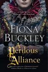 A Perilous Alliance: A Tudor mystery featuring Ursula Blanchard (An Ursula Blanchard Elizabethan Mystery) - Fiona Buckley