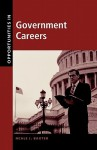 Opportunities in Government Careers - Neale J. Baxter, Mark Rowh, Larry E. Naake
