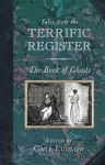 Tales from the Terrific Register: The Book of Ghosts - Cate Ludlow