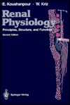 Renal Physiology: Principles, Structure and Function - E. Koushanpour, Wilhelm Kriz