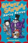 Granny Grabbers' Daring Rescue. by Charlotte Haptie - Charlotte Haptie