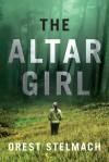 The Altar Girl: A Prequel - Orest Stelmach