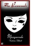 Masquerade (The Rosewoods, #2) - Katrina Abbott