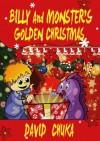 Billy and Monster's Golden Christmas - David Chuka