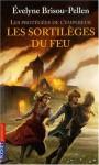 Les Sortilèges du feu - Evelyne Brisou-Pellen
