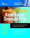 Merawat & Menjaga Kesehatan Seksual Pria - Sri Noor Verawaty, Liswidyawati Rahayu