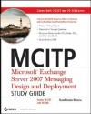 MCITP: Microsoft Exchange Server 2007 Messaging Design and Deployment: Exams 70-237 and 70-238 - Rawlinson Rivera, Darril Gibson