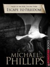 Escape to Freedom (Secret of the Rose) - Michael Phillips