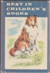 Best in Children's Books, 10A: Lassie Come Home, Penny and the White Horse, Rumpelstiltskin, Three Little Pigs, Peanuts Are Not Nuts, Sounds We Hear, Rhymes To Learn By, Animals of Africa, Fern and Wilbur, Let's Visit Spain and more - Eric Knight, Margery Bianco and Marjory Collison, Jakob and Wilhelm Grimm, Margery Clark, Gerald S. Craig and Beatrice Davis Hurley, E. B. White, Smith Burnham, James Baldwin, Joseph Jacobs, Phoebe Erickson, Lawrence Beall Smith, Janina Domanska, Fritz Kredel, Richard