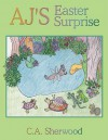 Aj's Easter Surprise - C.A. Sherwood