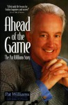 Ahead of the Game: The Pat Williams Story - Pat Williams, James D. Denney